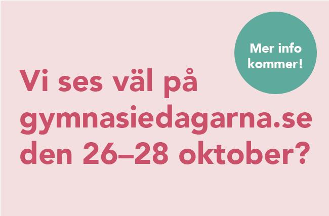 """Rosa bakgrund och text där det står """"Vi ses väl på gymnasiedagarna.se den 26–28 oktober"""" samt """"Mer information kommer"""""""